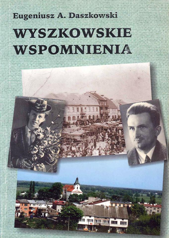 """Wyszkowskie wspomnienia, Wydawnictwo Promocyjne """"Albatros"""", Szczecin 2000"""